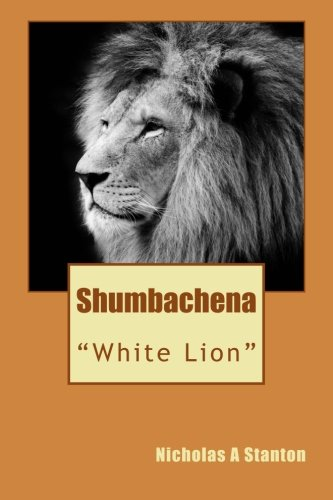 9781484896679: Shumbachena: White Lion