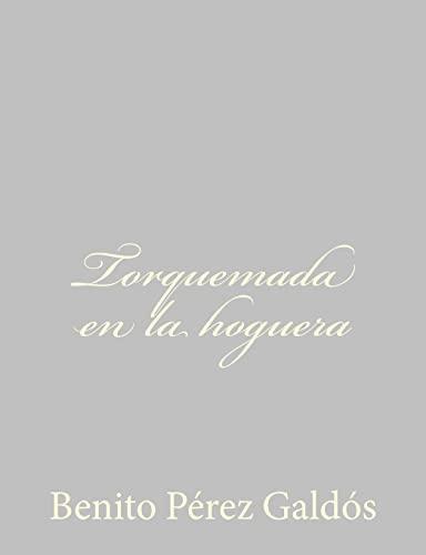 9781484897058: Torquemada en la hoguera (Spanish Edition)