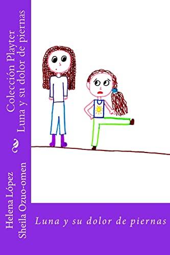 9781484897652: Luna y su dolor de piernas: Colección Playter (Volume 1) (Spanish Edition)