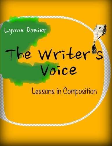 9781484899229: The Writer's Voice: Lessons in Composition