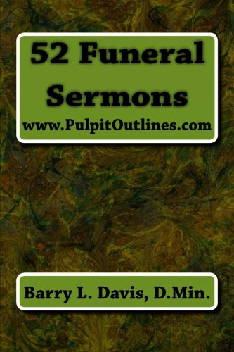 9781484899465: 52 Funeral Sermons (Pulpit Outlines)