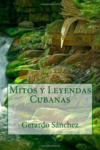 9781484899540: Mitos y Leyendas Cubanas (Spanish Edition)