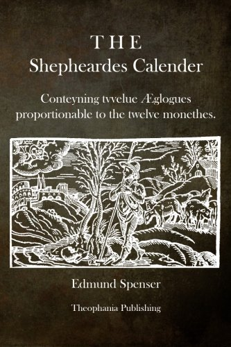 9781484900376: The Shepheardes Calender: Conteyning tvvelue Æglogues proportionable to the twelve monethes.