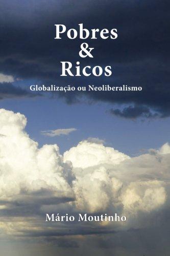 Pobres e Ricos: Globalização ou neoliberalismo (Portuguese: Mario Moutinho
