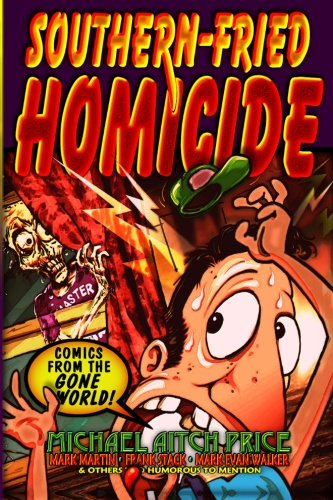 9781484901878: Southern-Fried Homicide: Comics from the Gone World!