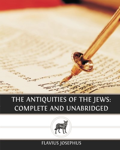 9781484902288: The Antiquities of the Jews: Complete and Unabridged