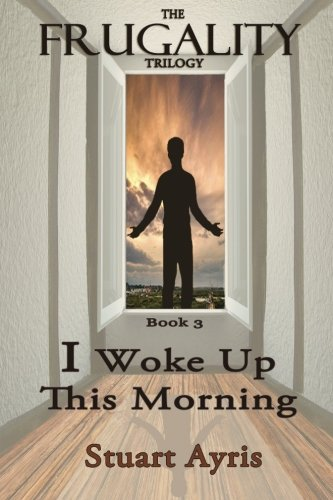 9781484902882: I Woke Up This Morning: FRUGALITY: Book 3