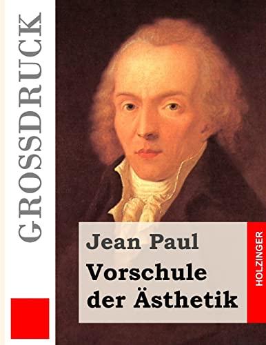 9781484904077: Vorschule der Ästhetik (Großdruck) (German Edition)