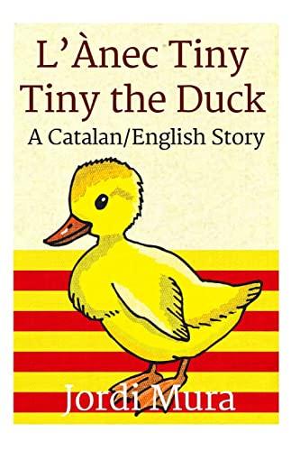 9781484904220: L'Ànec Tiny / Tiny the Duck: A Catalan / English Dual Language Story (English and Catalan Edition)