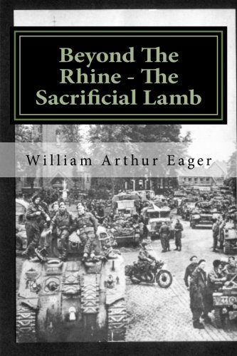 9781484904879: Beyond The Rhine - The Sacrificial Lamb: The experience of an Irish Guardsman in WWII: Volume 1 (Always B Eager)