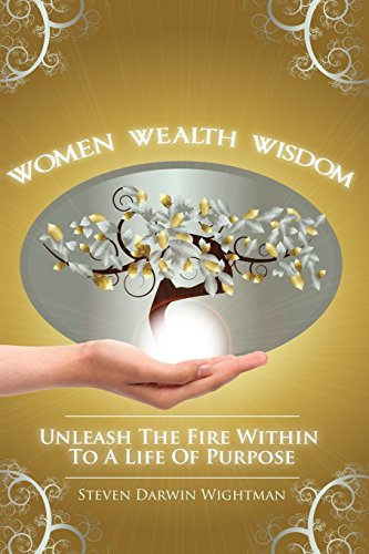 9781484905449: Women, Wealth and Wisdom: Unleash the Fire Within to a Life of Purpose