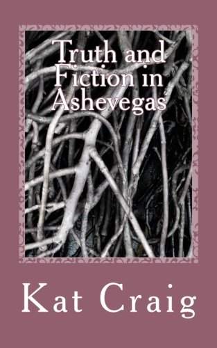 9781484905616: Truth and Fiction in Ashevegas