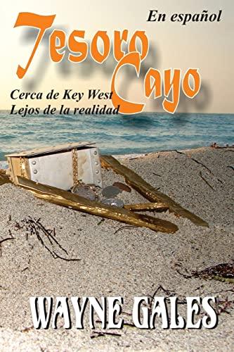 9781484905661: Tesoro Cayo: Cerca del Key West, Lejos de la realidad