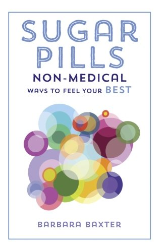 9781484905852: Sugar Pills: Non-Medical Ways to Feel Your Best