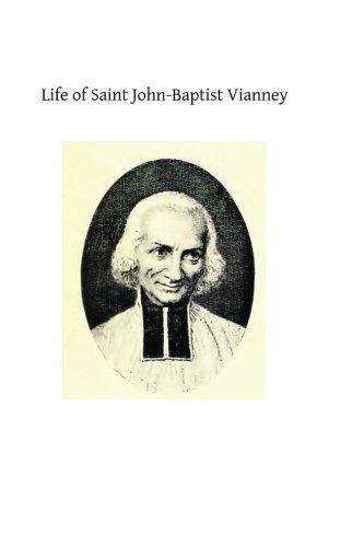 9781484907269: Life of Saint John-Baptist Vianney: Cure of Ars