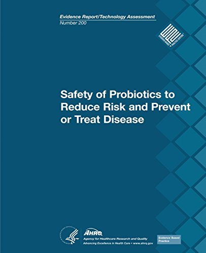 Safety of Probiotics to Reduce Risk and Prevent or Treat Disease: Evidence Report/Technology ...