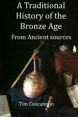 9781484908006: A Traditional History of the Bronze Age: From Traditional Sources (Traditional Histories)
