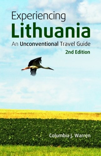9781484908860: Experiencing Lithuania: An Unconventional Travel Guide