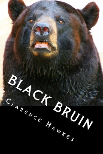 Black Bruin: The Biography of a Bear (9781484909188) by Hawkes, Clarence