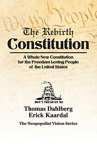 The Rebirth Constitution: A Whole New Constitution: Mr. Thomas Dahlberg/