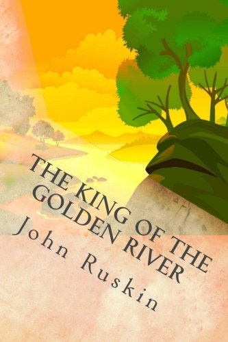 9781484910870: The King of the Golden River