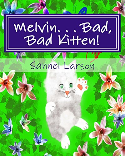Melvin. . . bad, bad kitten!: Larson, Sannel