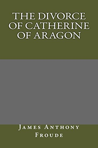 9781484913970: The Divorce of Catherine of Aragon