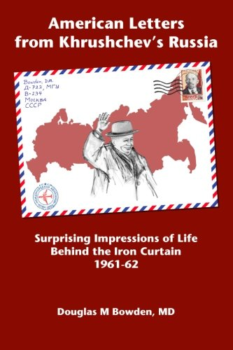 9781484914267: American Letters from Khrushchev's Russia: Surprising Impressions of Life Behind the Iron Curtain 1961-62