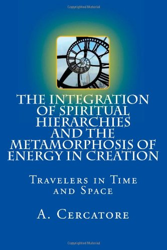 The Integration of Spiritual Hierarchies and the: A. Cercatore