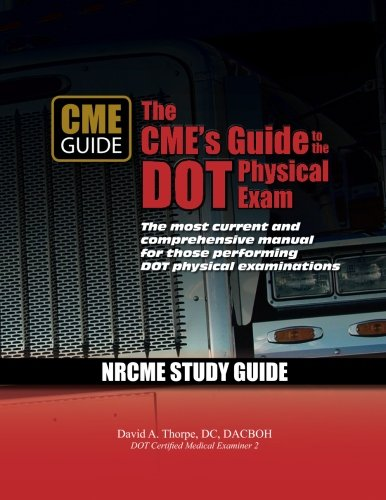 9781484916681: The CME's Guide to the DOT Physical Exam: NRCME Study Guide: NRCME Study Guide