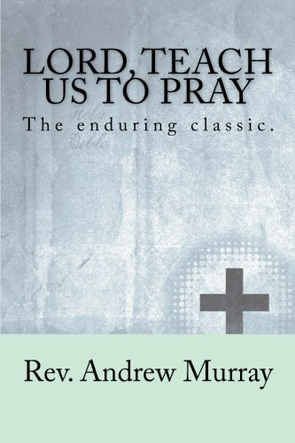 9781484917152: Lord, Teach Us To Pray