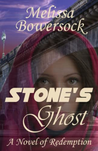 Stone's Ghost: A Novel of Redemption: Bowersock, Melissa