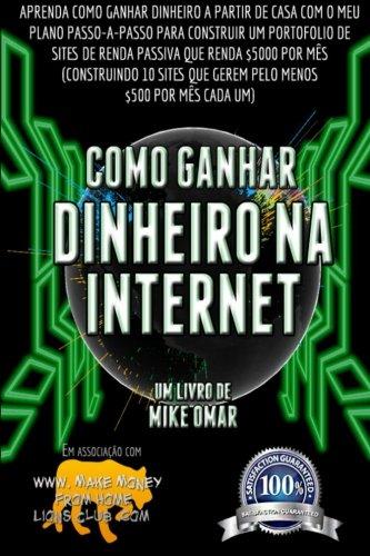 Como Ganhar Dinheiro Na Internet: Saiba Como: Mike Omar