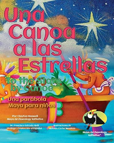 9781484920213: Una Canoa a las Estrellas: Una parabola Maya para ninos (Spanish Edition)