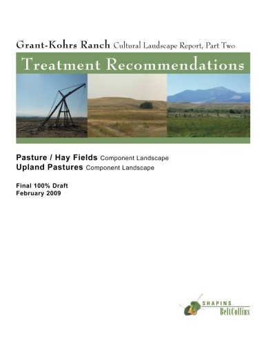 Grant-Kohrs Ranch Cultural Landscape Report, Part Two: Treatment Recommendations: Pastures/Hay Fields-Component Landscape & Upland Pastures Component Landscape (1484921178) by Shapins Belt Collins; National Park Service