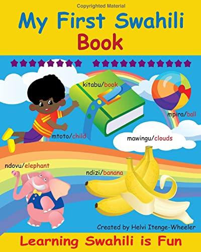 9781484921364: My First Swahili Book: Learning Swahili Is Fun! (Swahili Edition)