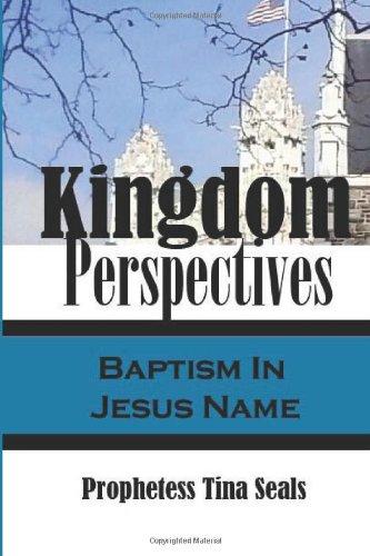9781484923078: Kingdom Perspectives: Baptism In Jesus Name (Volume 3)