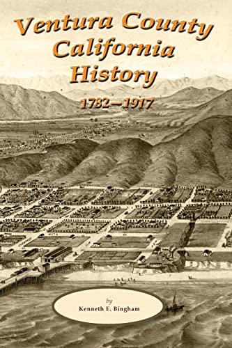 9781484923412: Ventura County California History 1782-1917