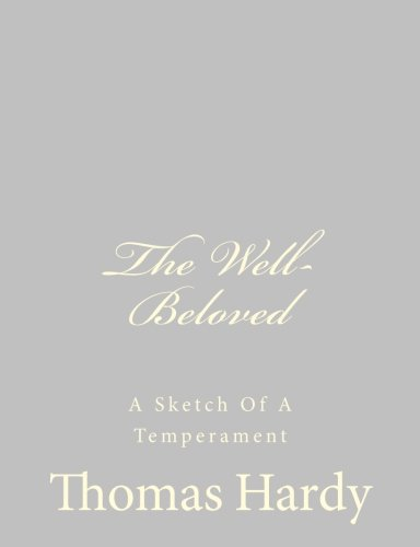 9781484923924: The Well-Beloved: A Sketch Of A Temperament