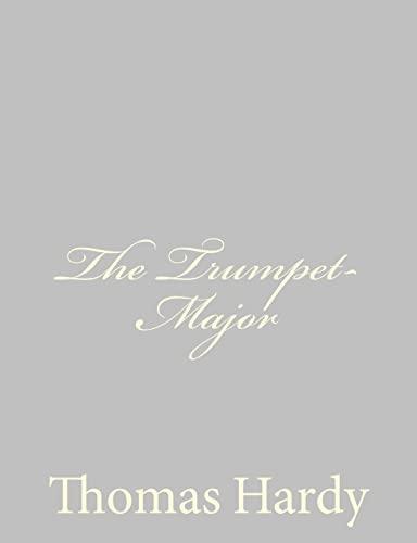 9781484923955: The Trumpet-Major