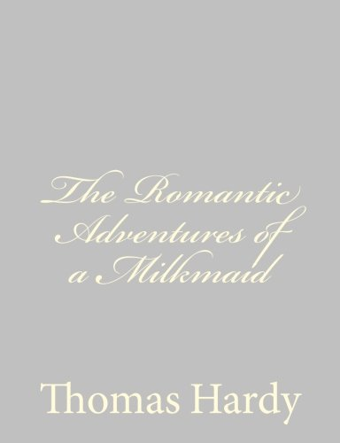 9781484923979: The Romantic Adventures of a Milkmaid