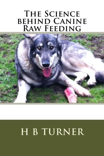 9781484924136: The Science Behind Canine Raw Feeding