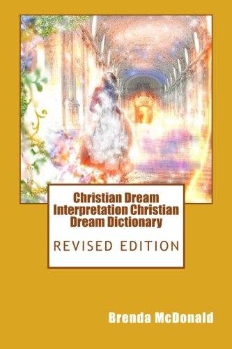 9781484925423: Christian Dream Interpretation Christian Dream Dictionary: Revised Edition