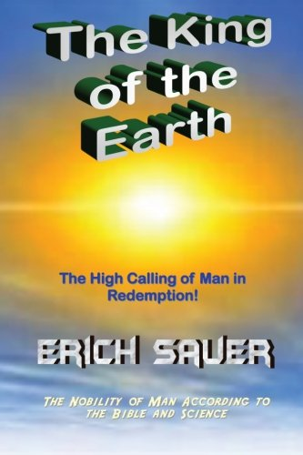 9781484925584: The King of the Earth: The nobility of man according to the Bible and science