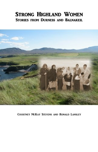 Strong Highland Women Stories from Durness and Balnakeil: Ronald Lansley
