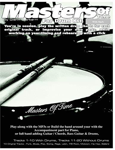 Masters of Time: For Drum Kit: 10 Original Tracks : Funk , Blues , Pop , Swing , Rega , Latin, 7&#...