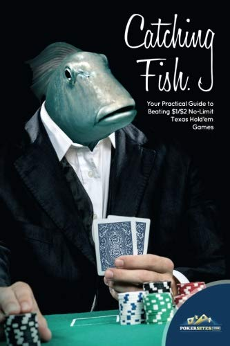 9781484929698: Catching Fish: Your Practical Guide TO Beating $1/$2 No-Limit Texas Hold'em Games