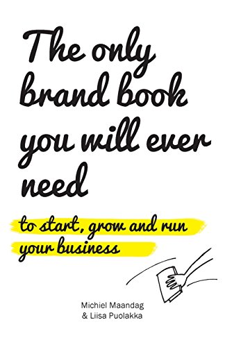 9781484930687: The only brand book you will ever need: to start, run and grow your business
