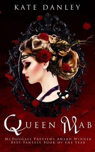 9781484931776: Queen Mab: A Tale Entwined with William Shakespeare's Romeo & Juliet