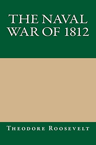 9781484932247: The Naval War of 1812